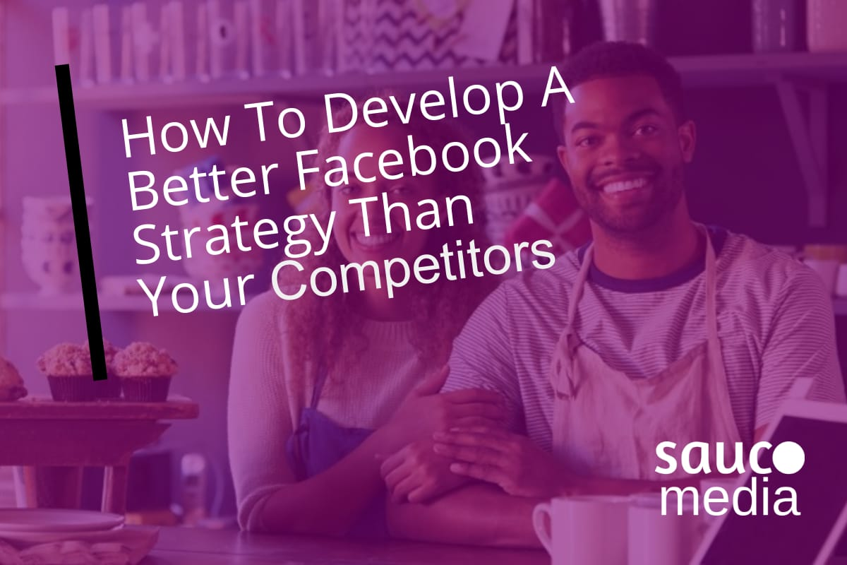 Develop a better Facebook strategy